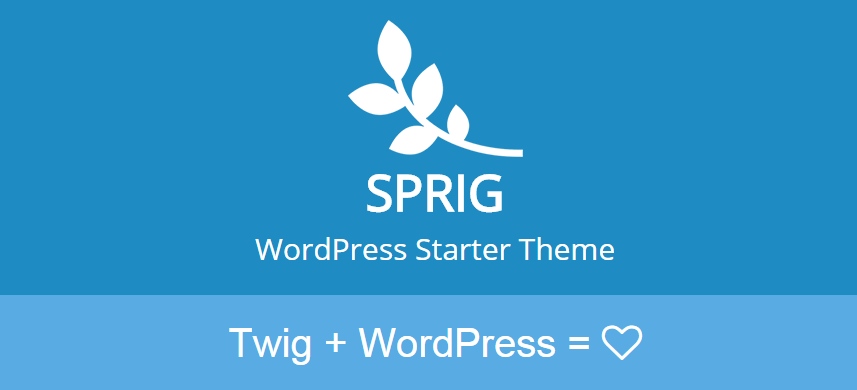 Sprig: A WordPress Starter Theme that Features the Twig Templating Engine