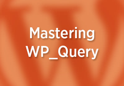 Mastering WP_Query: An Introduction