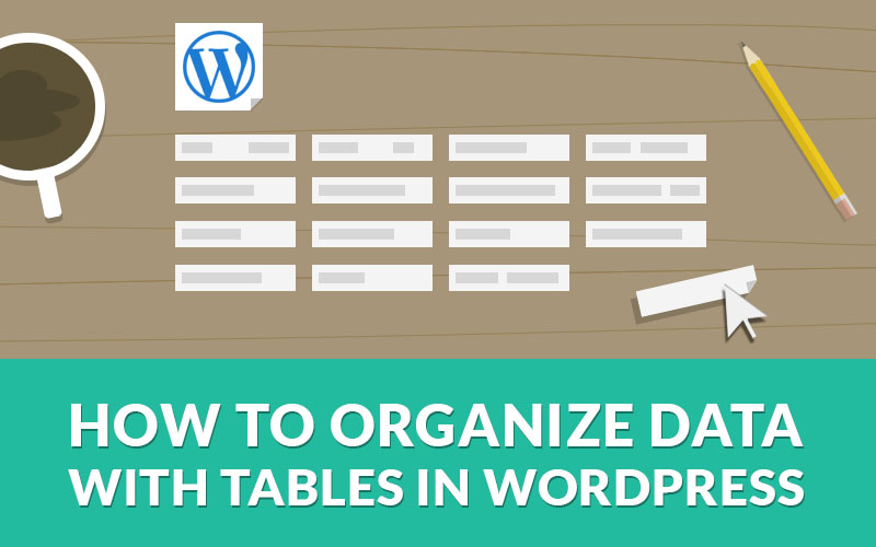 How to Organize Data with Tables in WordPress using TablePress
