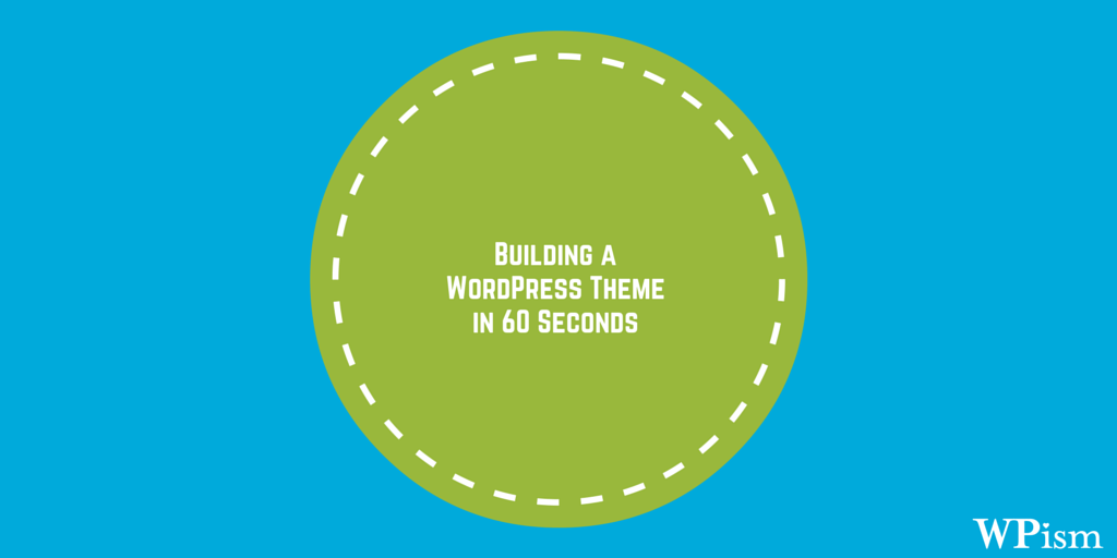 How to Build WordPress Theme in less than a minute?