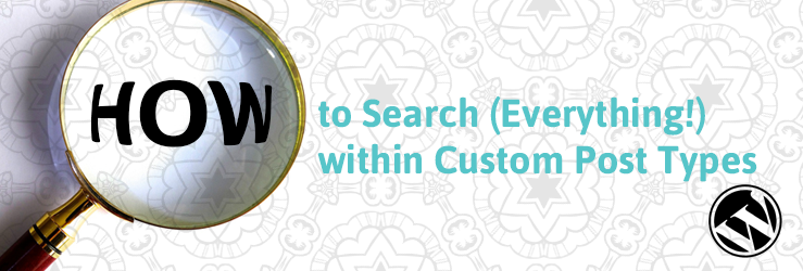 How to Search Everything Within Custom Post Types