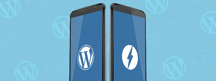 WordPress and Google Accelerated Mobile Pages (AMP): Everything You Need to Know