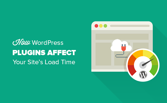 How WordPress Plugins Affect Your Site's Load Time