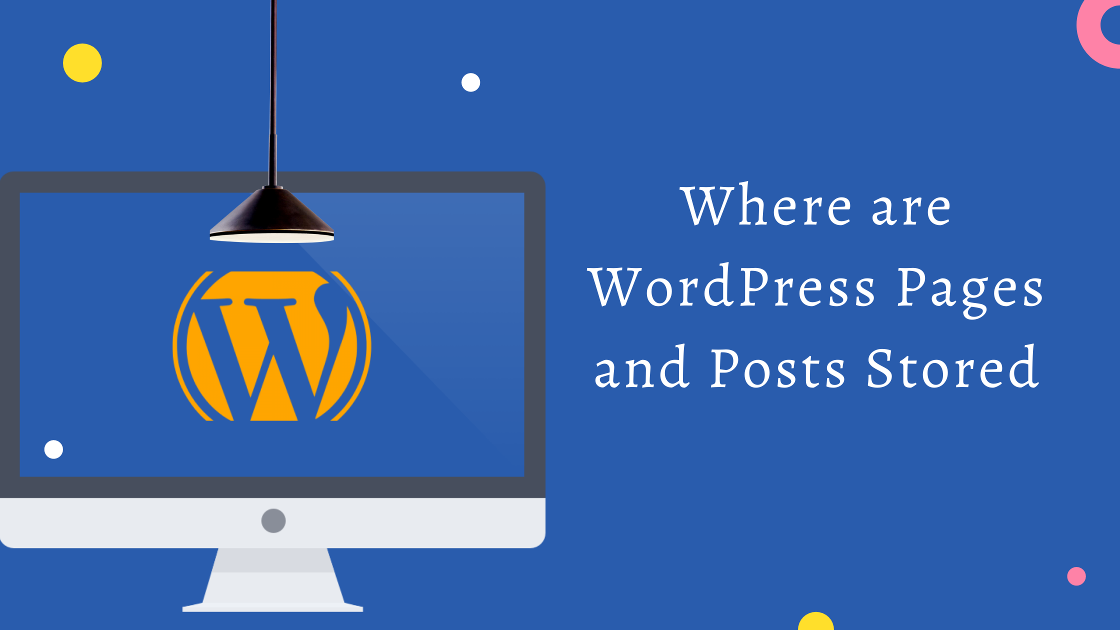 Where Are Wordpress Pages And Posts Stored Wordpress Database For Beginners