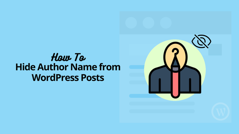 How To Easily Hide Author Name From WordPress Posts